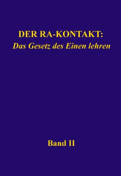 Der Ra-Kontakt: Das Gesetz des Einen lehren (Band II)