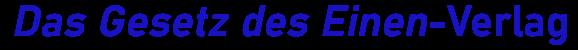Das Gesetz des Einen-Verlag Webshop-Logo